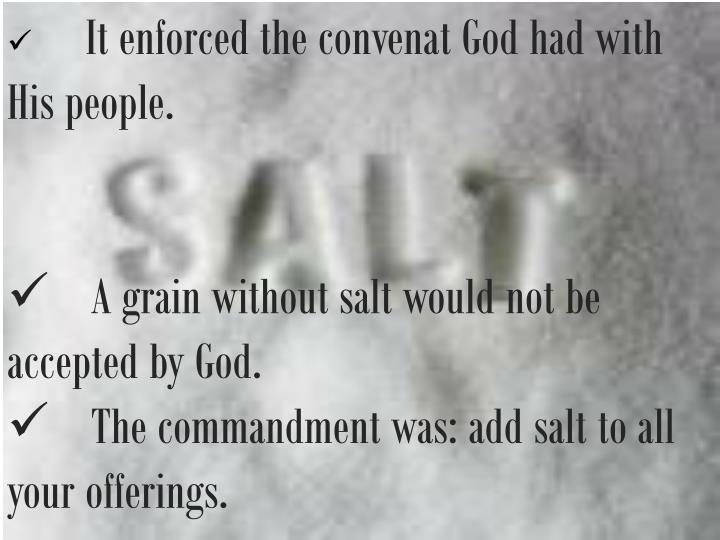 It enforced the convenat God had with His people.