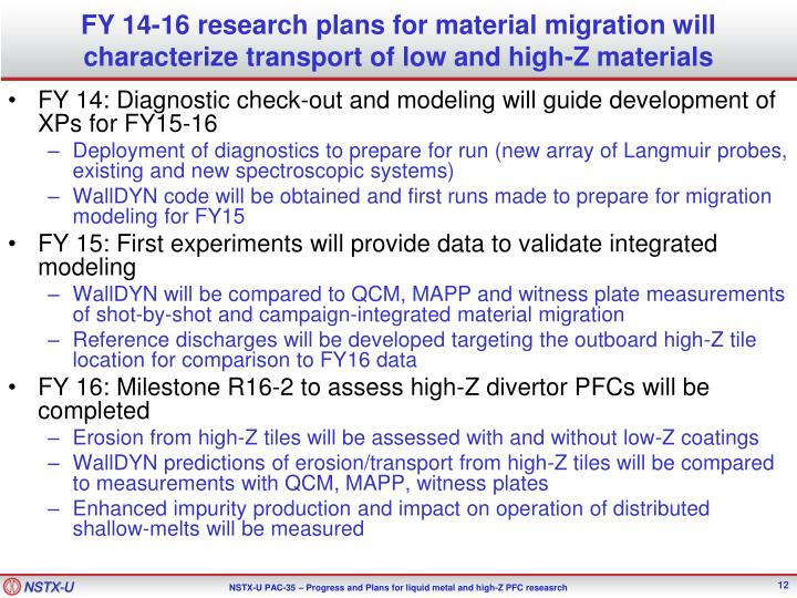 FY 14-16 research plans for material migration will characterize transport of low and high-Z materials