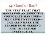 14 good or bad