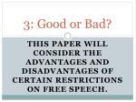 3 good or bad