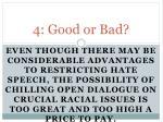 4 good or bad
