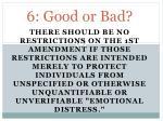6 good or bad