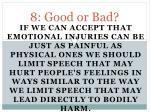 8 good or bad