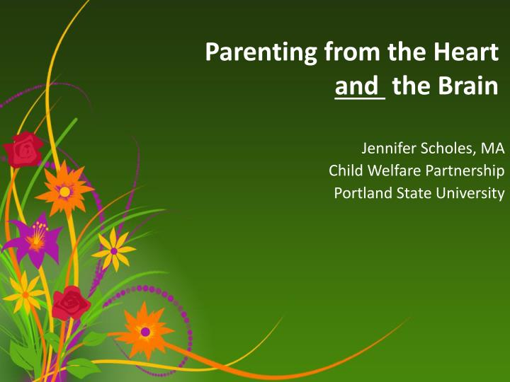 parenting from the heart and the brain