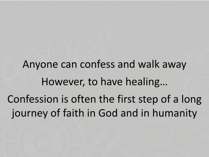 Anyone can confess and walk away