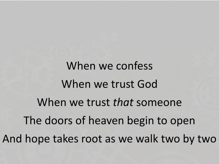 When we confess
