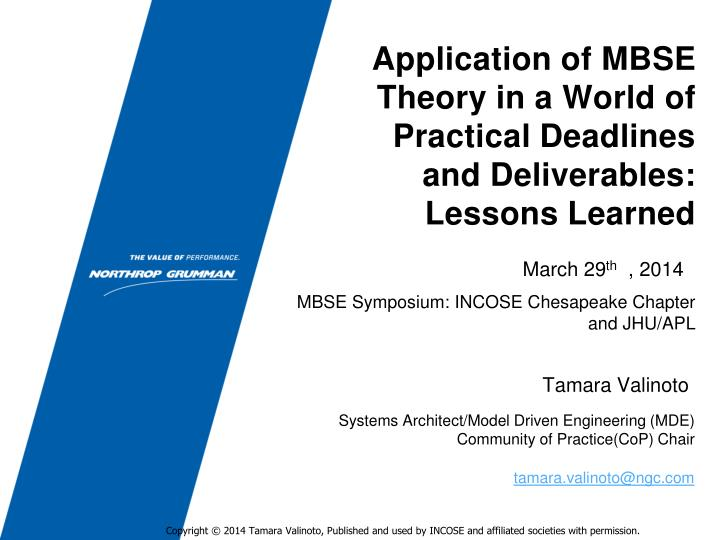 Application of mbse theory in a world of practical deadlines and deliverables lessons learned