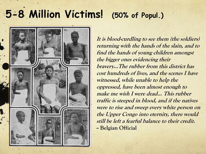 5-8 Million Victims!