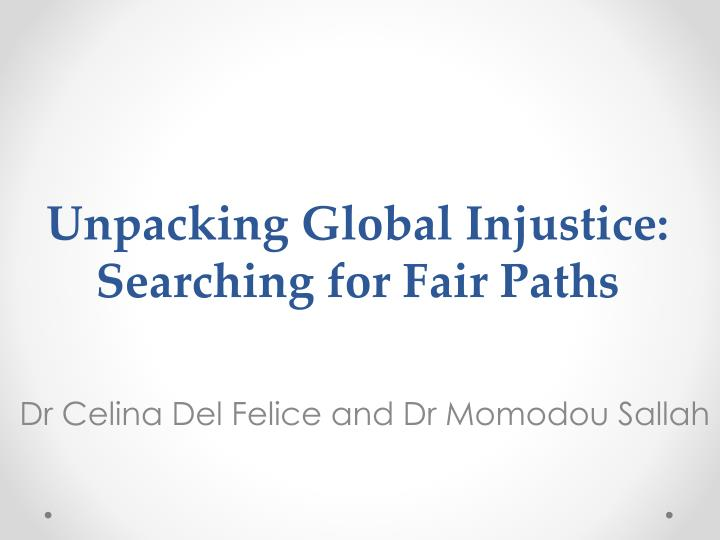 unpacking global injustice searching for fair paths