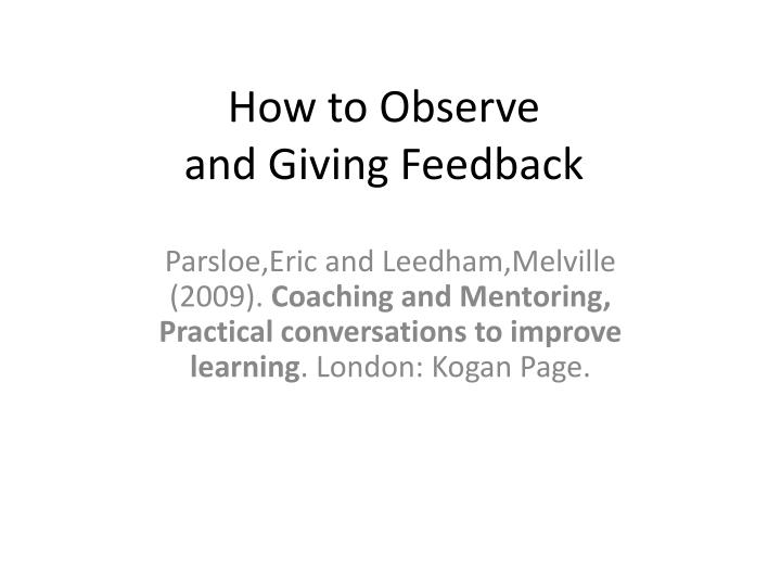 How to observe and giving feedback
