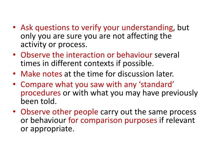 Ask questions to verify your understanding