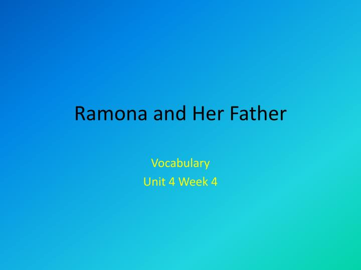 ramona and her father n.