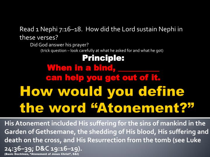 Read 1 Nephi 7:16–18.  How did the Lord sustain Nephi in these verses?