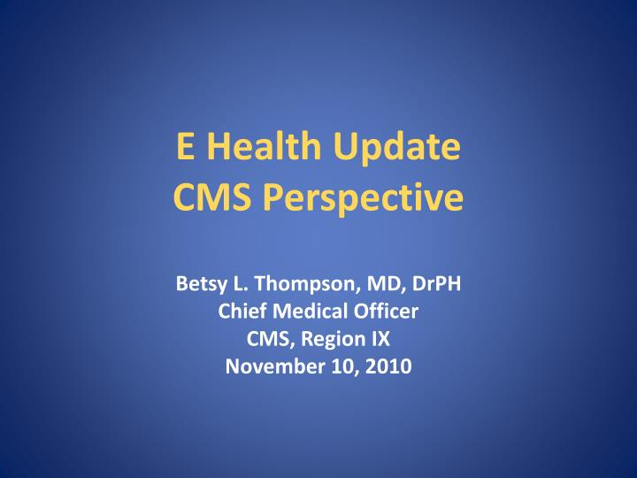 e health update cms perspective n.