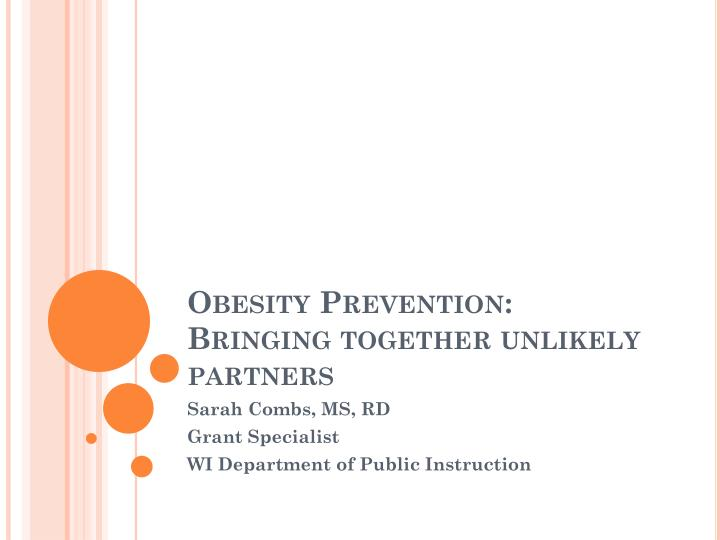 Obesity prevention bringing together unlikely partners