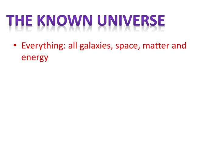 The known universe