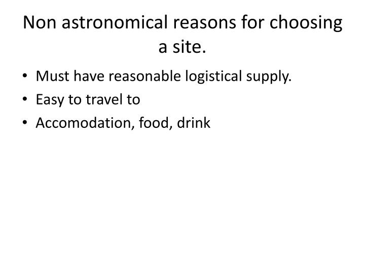 Non astronomical reasons for choosing a site.