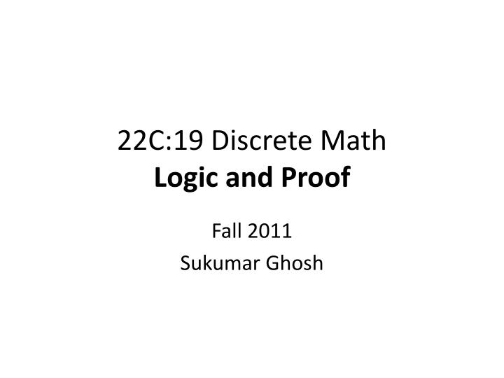 22c 19 discrete math logic and proof