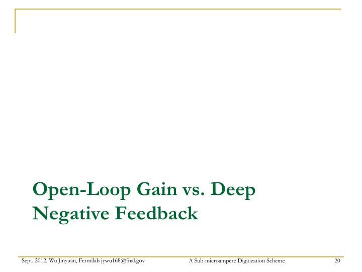 Open-Loop Gain vs. Deep Negative Feedback