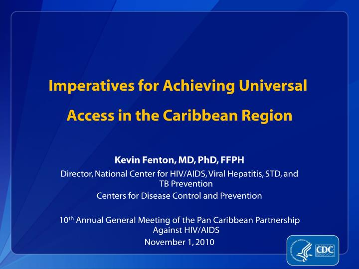 Imperatives for achieving universal access in the caribbean region