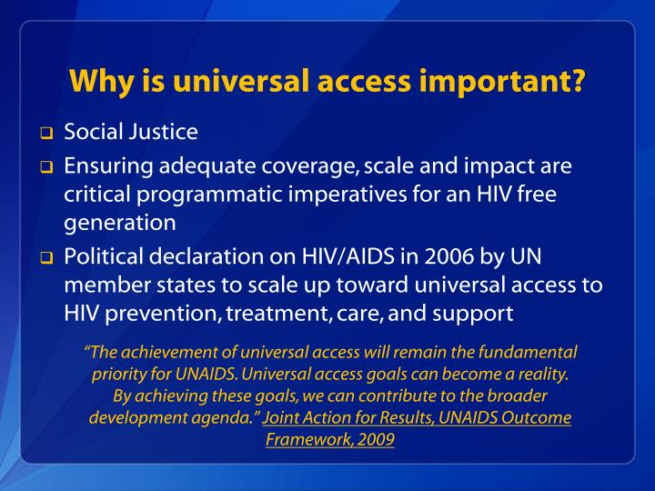 Why is universal access important?