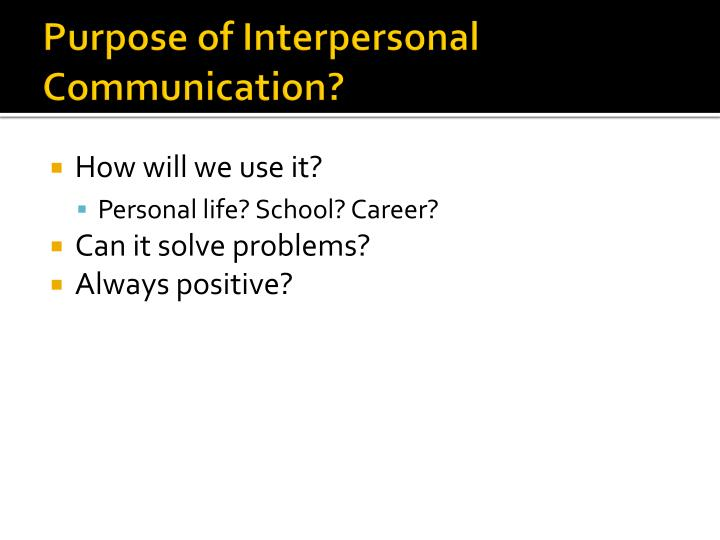 interpersonal communication research paper assignment Research paper topics on holocaust interpersonal communication paper ideas firstly, you may wish to consider barriers to communication interpersonal communication revolves around how easily people can communicate with one another, and, therefore, by researching and writing about.