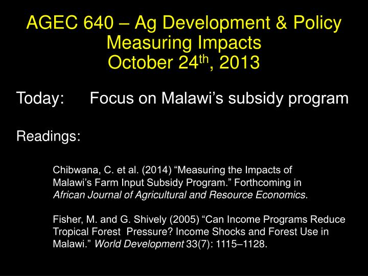 Agec 640 ag development policy measuring impacts october 24 th 2013