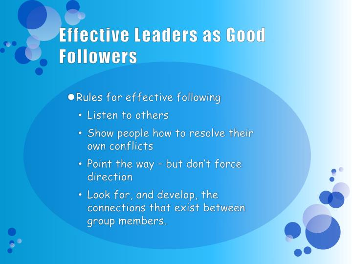 Effective Leaders as Good Followers