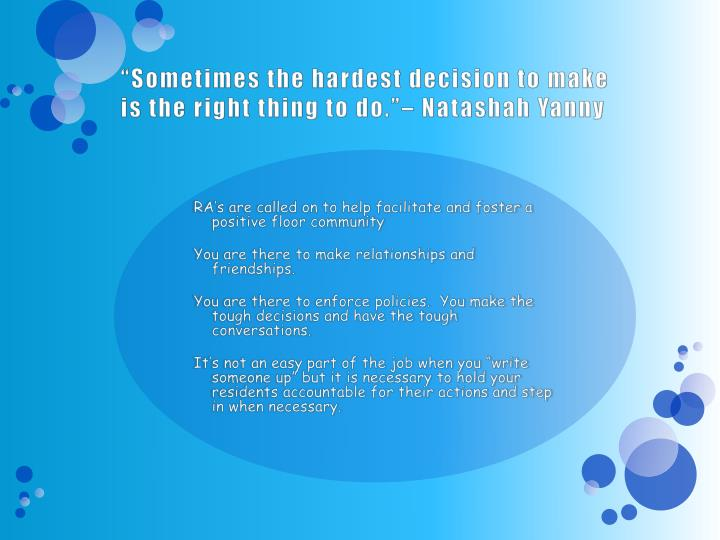 """Sometimes the hardest decision to make is the right thing to do.""–"
