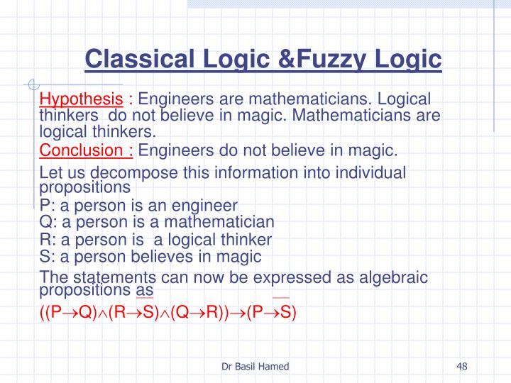 Classical Logic &Fuzzy Logic