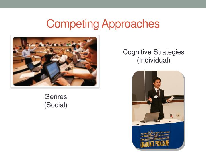Competing approaches