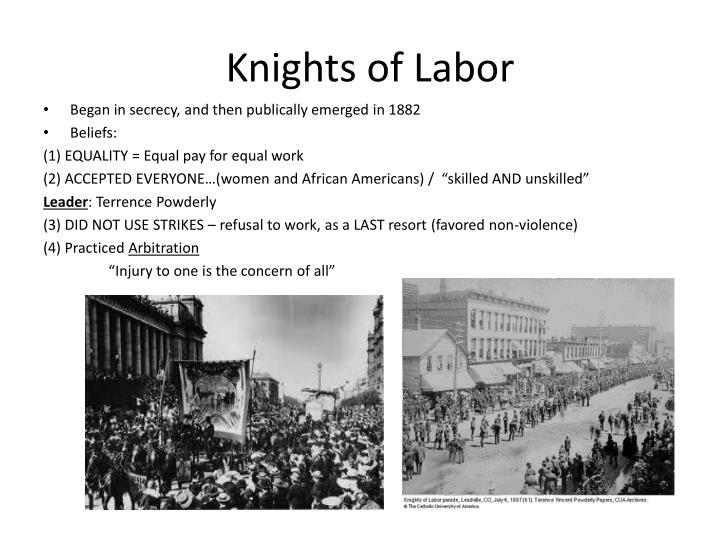 critical review knights of labour Knights of labor dictionary of american history copyright 2003 the gale group inc the knights of labor proclaimed the underlying unity of the condition of all who work and urged solidarity they asserted the equal rights of women and included them in the order despite the often victorian.