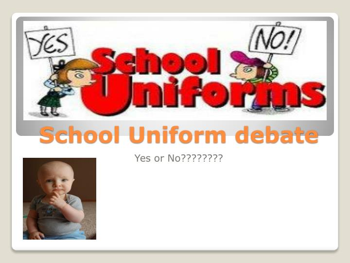 school uniforms debate Resources for the great debate: school uniforms & dress codes articles:  1) proconorg  4) timecom: how ugly school uniforms will save education.