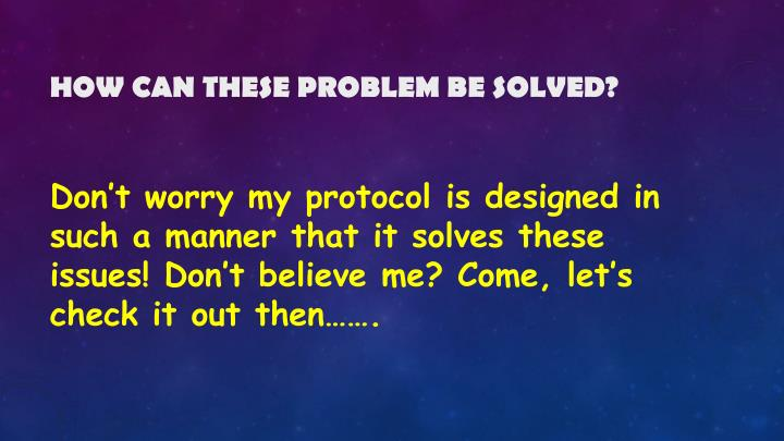How can these problem be solved?