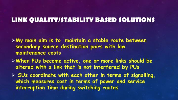 Link quality/stability based solutions