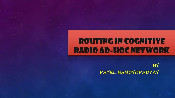 Routing in cognitive radio ad hoc network