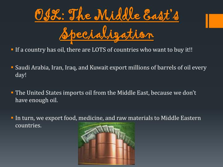 OIL: The Middle East's Specialization