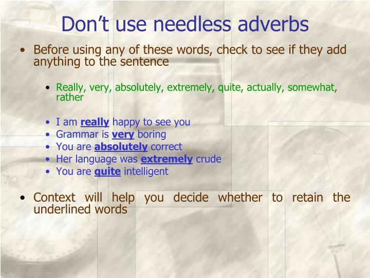 Don't use needless adverbs