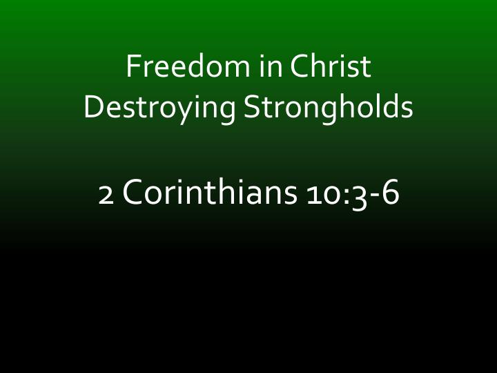 freedom in christ destroying strongholds n.