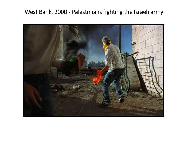 West Bank, 2000 - Palestinians fighting the Israeli army