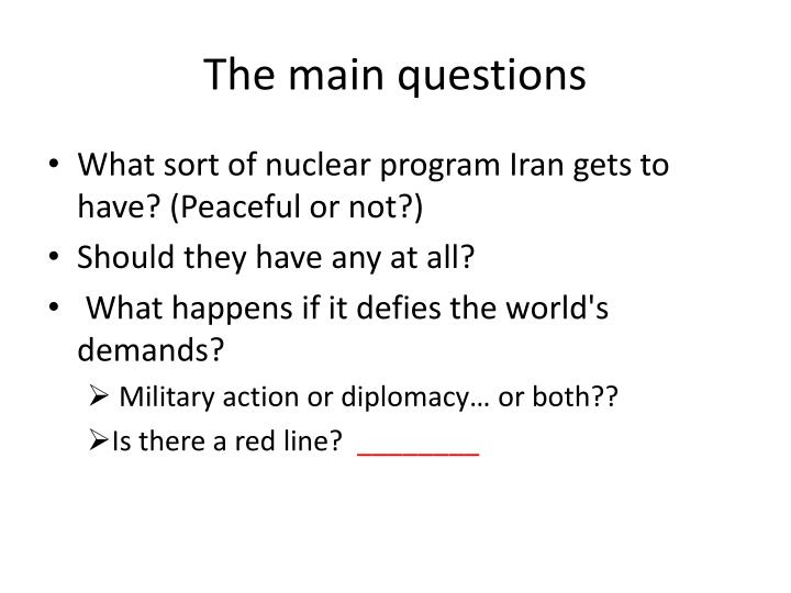 The main questions