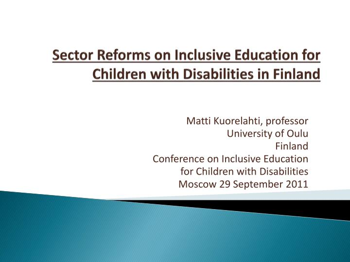 sector reforms on inclusive education for children with disabilities in finland n.