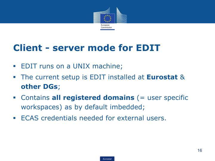 Client - server mode for EDIT