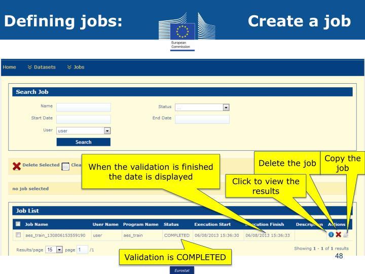 Defining jobs:                        Create a job