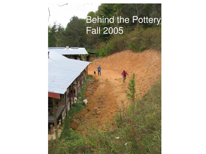 Behind the Pottery