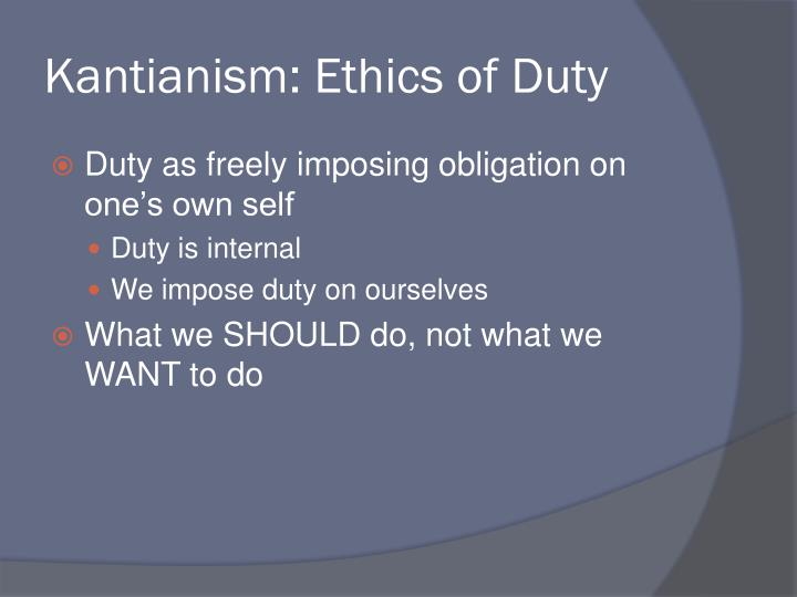 Kantianism: Ethics of Duty