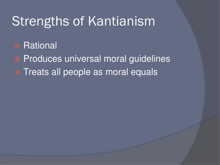 Strengths of Kantianism