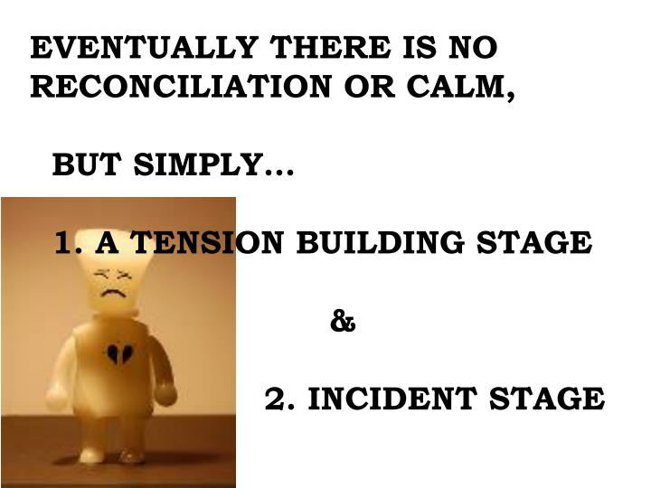 EVENTUALLY THERE IS NO    RECONCILIATION OR CALM,