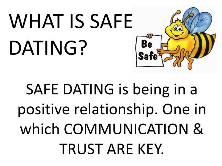 WHAT IS SAFE DATING?