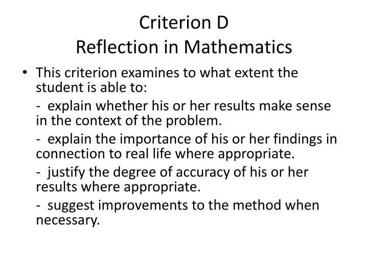 Criterion D